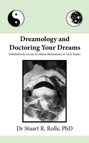 Dreamology and Doctoring Your Dreams by Dr Stuart Rolls