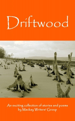 Driftwood by Mackay Writers