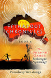 The Fethafoot Chronicles Book 6 - The Bunya-nut Games: Booburrgan Ngmmunge by Pemulwuy Weeatunga