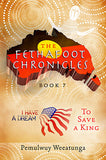 The Fethafoot Chronicles Book 7 - To Save a King by Pemulwuy Weeatunga
