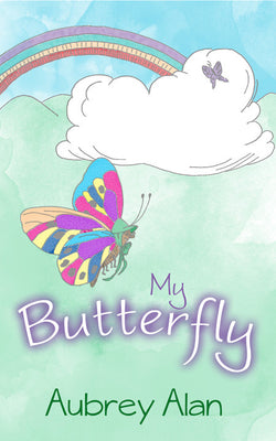 My Butterfly by Aubrey Alan
