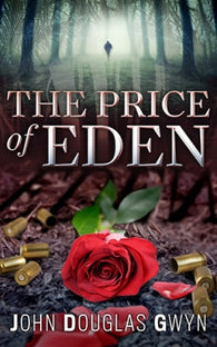 The Price of Eden by John Douglas Gwyn