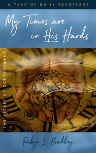 My Times Are In His Hands by Robyn L Bradley