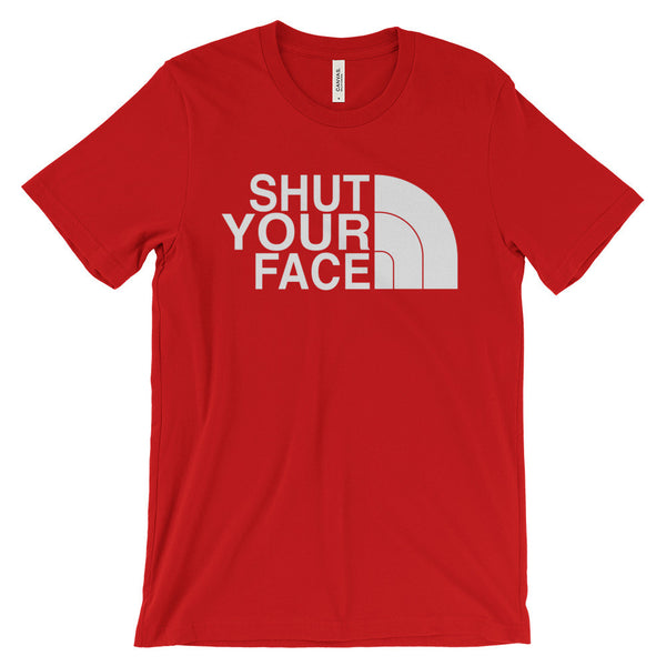 Shut Your Face Tee