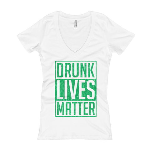 Drunk Lives Matter Women's V-Neck Tee
