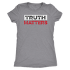 Truth Matters Women's Tee