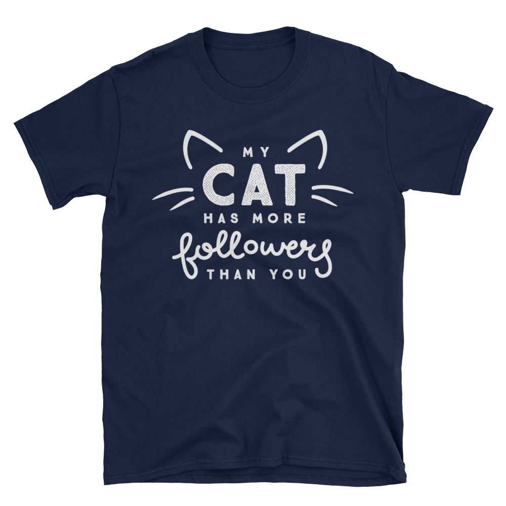 My Cat Has More Followers - Unisex Tee - CutePetClub
