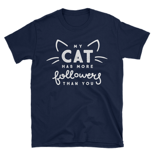 My Cat Has More Followers - Unisex Tee