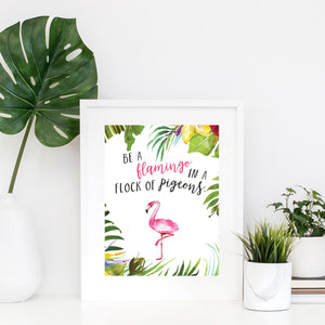 Be a Flamingo in a Flock of Pigeons Wall Print Inspirational Quote Print Stand Out Quote Print Flamingo Art