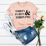 Thirty Flirty & Thriving Shirt 30th Birthday Shirt Thirty Flirty and Thriving Shirt Women's 30th Birthday Gift 30th Birthday Party Shirt
