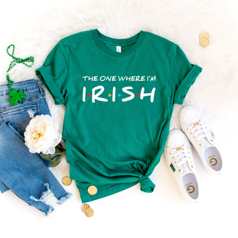 St. Patrick's Day Shirt - The One Where I'm Irish Shirt - Cute St. Paddy's Day Shirt for Women - St. Patrick's Day Friends Shirt