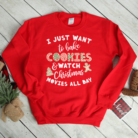 I Just Want to Bake Cookies and Watch Christmas Movies All Day Sweatshirt Christmas Cookie Shirt Christmas Movie Watching Shirt Cute Christmas Shirt Cookie Baking Shirt Christmas Sweater