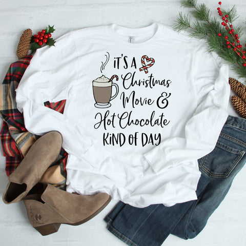 It's a Christmas Movie & Hot Chocolate Kind of Day Shirt Christmas Movie Shirt Long Sleeve Shirt Hot Cocoa Shirt Cute Christmas Shirt