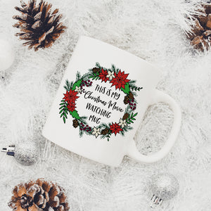 This is My Christmas Movie Watching Mug Cute Christmas Movie Watching Mug Christmas Movie Lover Gift