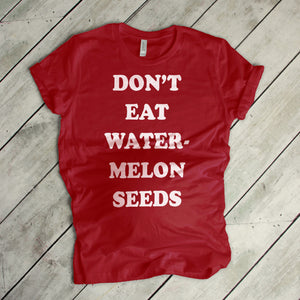 Don't Eat Watermelon Seeds Pregnancy T-Shirt Pregnancy Announcement Funny Pregnancy Shirt
