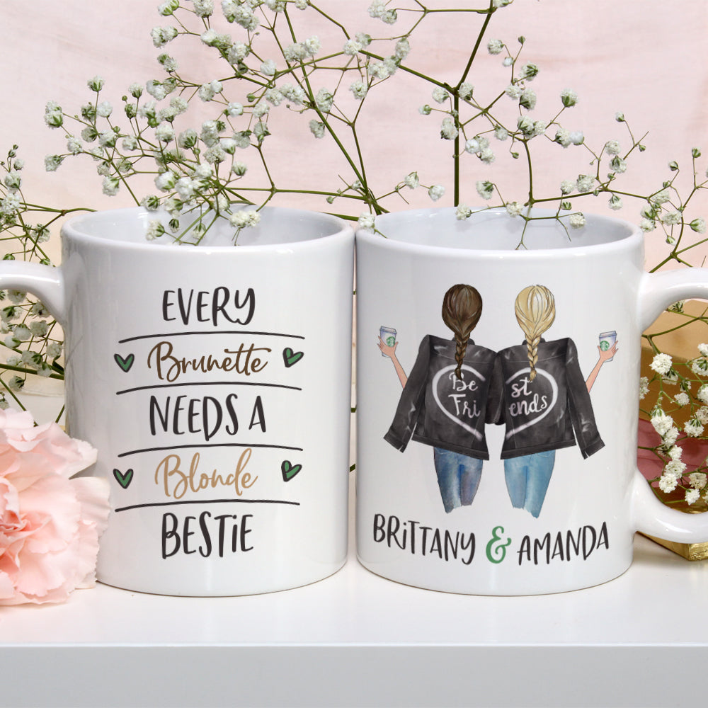 Every Brunette Needs a Blonde Best Friend Mug Best Friends Mug BFF Mug Best Friend Mug Gift for Best Friend Blonde Brunette Best Friends