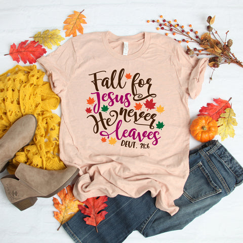 Fall for Jesus He Never Leaves Shirt - Fall Christian Shirt - Fall Shirt for Women Unisex SS