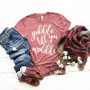 Gobble Till You Wobble Shirt Thanksgiving Shirt Cute Funny Thanksgiving Shirt Women Gobble Shirt Turkey Day Shirt