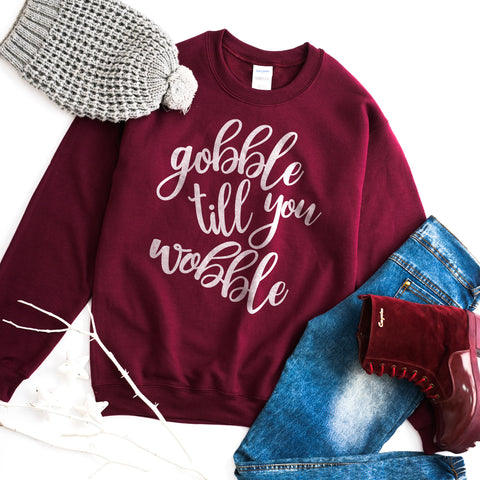 Gobble Till You Wobble Sweatshirt Thanksgiving Shirt Cute Funny Thanksgiving Shirt Women Gobble Shirt Turkey Day Shirt Thanksgiving Sweater