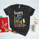 Happy Last Day of School Shirt for Teachers Last Day of School Teacher Shirt Cute End of School Summer Shirt