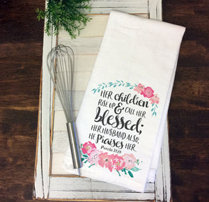 Her Children Rise Up and Call Her Blessed Kitchen Towel Mother's Day Gift Christian Gift for Mom Proverbs 31:28 Tea Towel