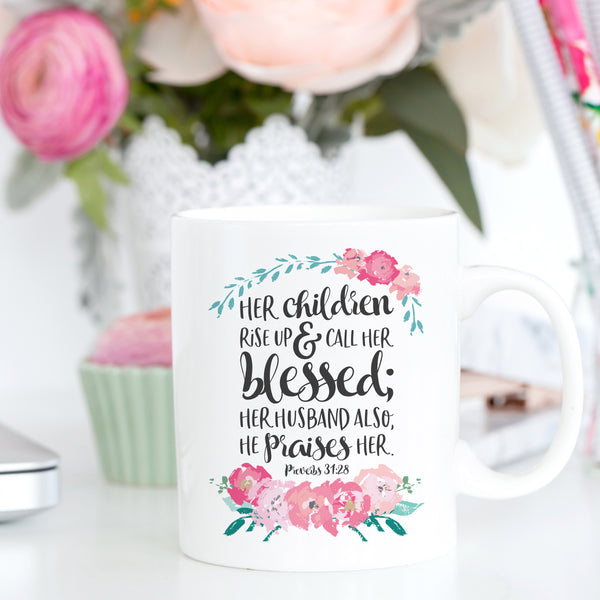 Her Children Rise Up and Call Her Blessed Coffee Mug Mother's Day Gift Christian Gift for Mom Proverbs 31:28 Mug