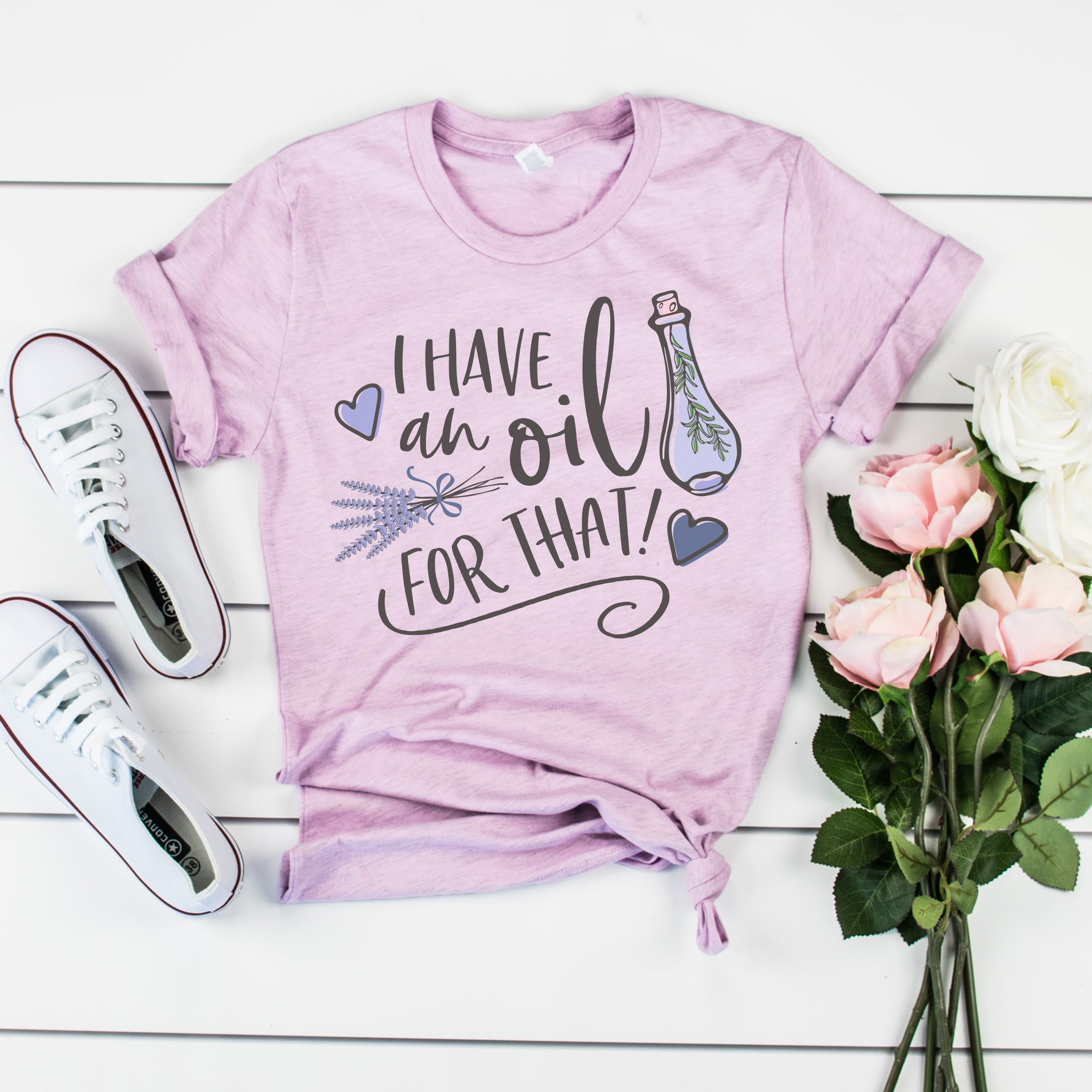 I Have an Oil for That Essential Oils Shirt Essential Oil Shirt Cute Funny Essential Oils Gift Essential Oils Lover