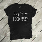 It's Not a Food Baby Pregnancy Shirt Pregnancy Announcement Funny Pregnancy Shirt