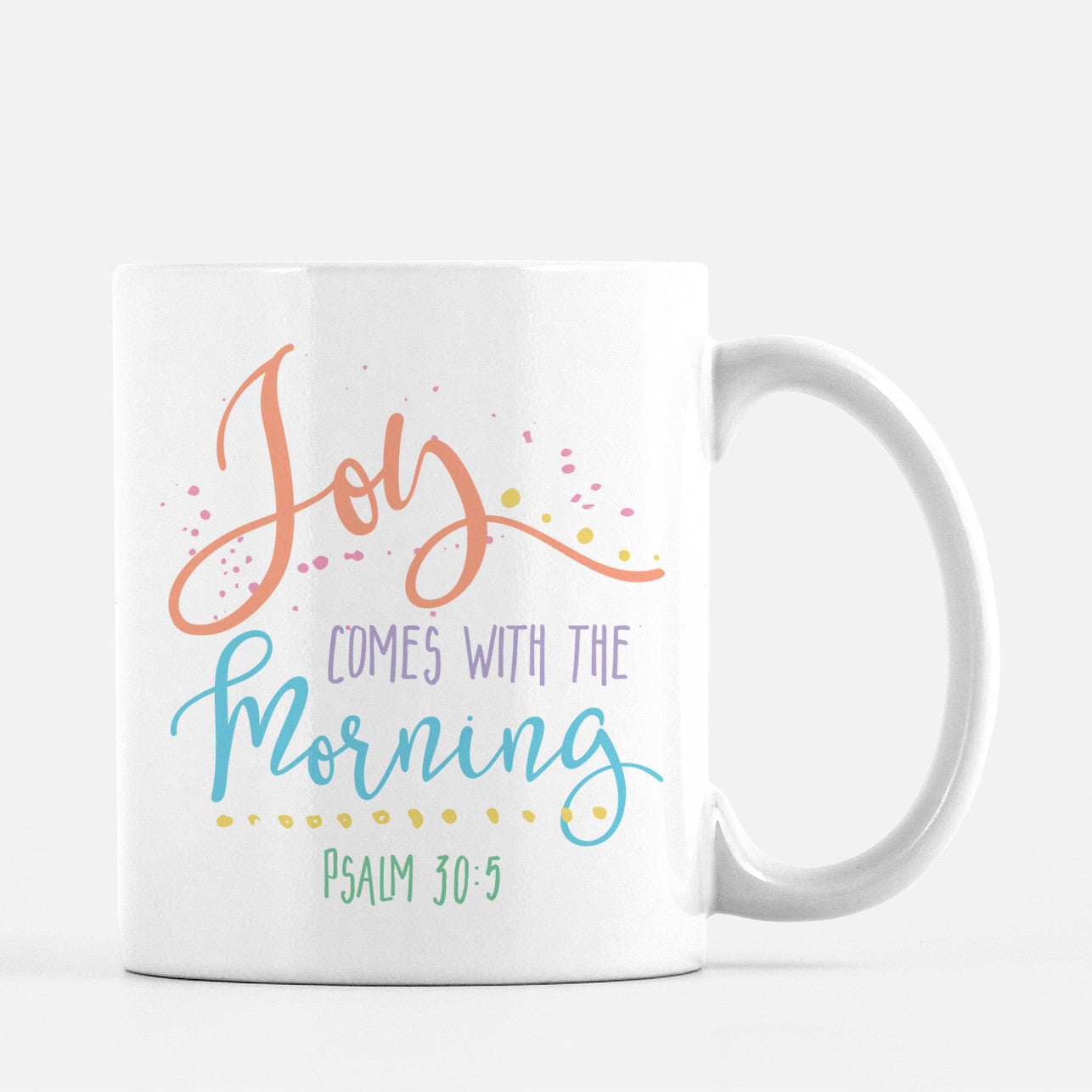 Joy Comes with the Morning Mug