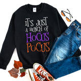 It's Just a Bunch of Hocus Pocus Sweatshirt Halloween Sweatshirt Halloween Shirt