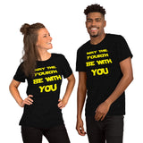 May the Fourth Be With You Shirt May the 4th Be With You Shirt for Women and Men