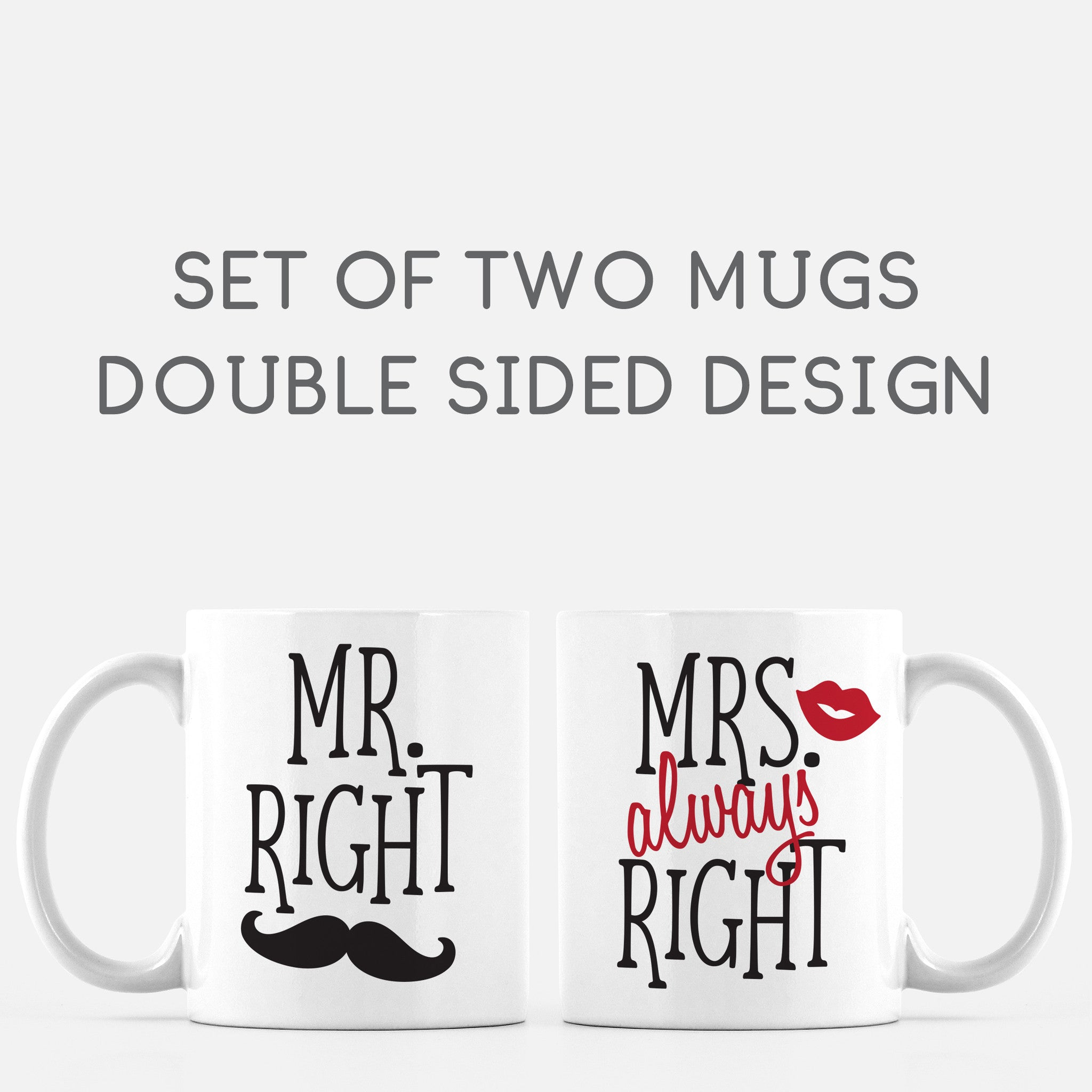 Mr Right and Mrs Always Right Coffee Mug Set