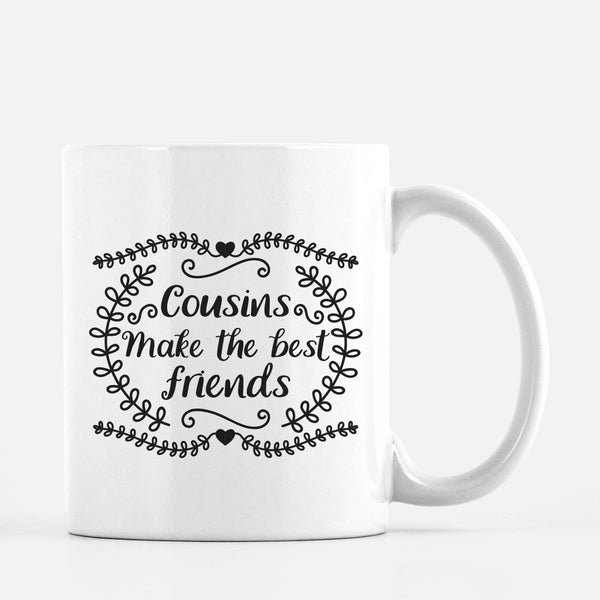 Cousins Make the Best Friends Mug