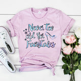 Never Too Old for Fairytales Shirt for Women Cinderella Shirt Princess Shirt for Women Fairytale Shirt Cute Fairy Tale Shirt