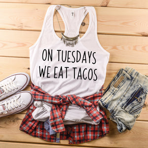 On Tuesdays We Eat Tacos Tank Top Taco Tuesday Shirt Mean Girls