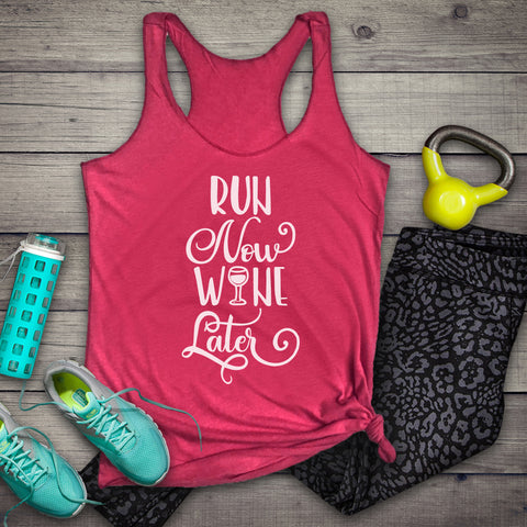 Run Now Wine Later Funny Workout Tank Top