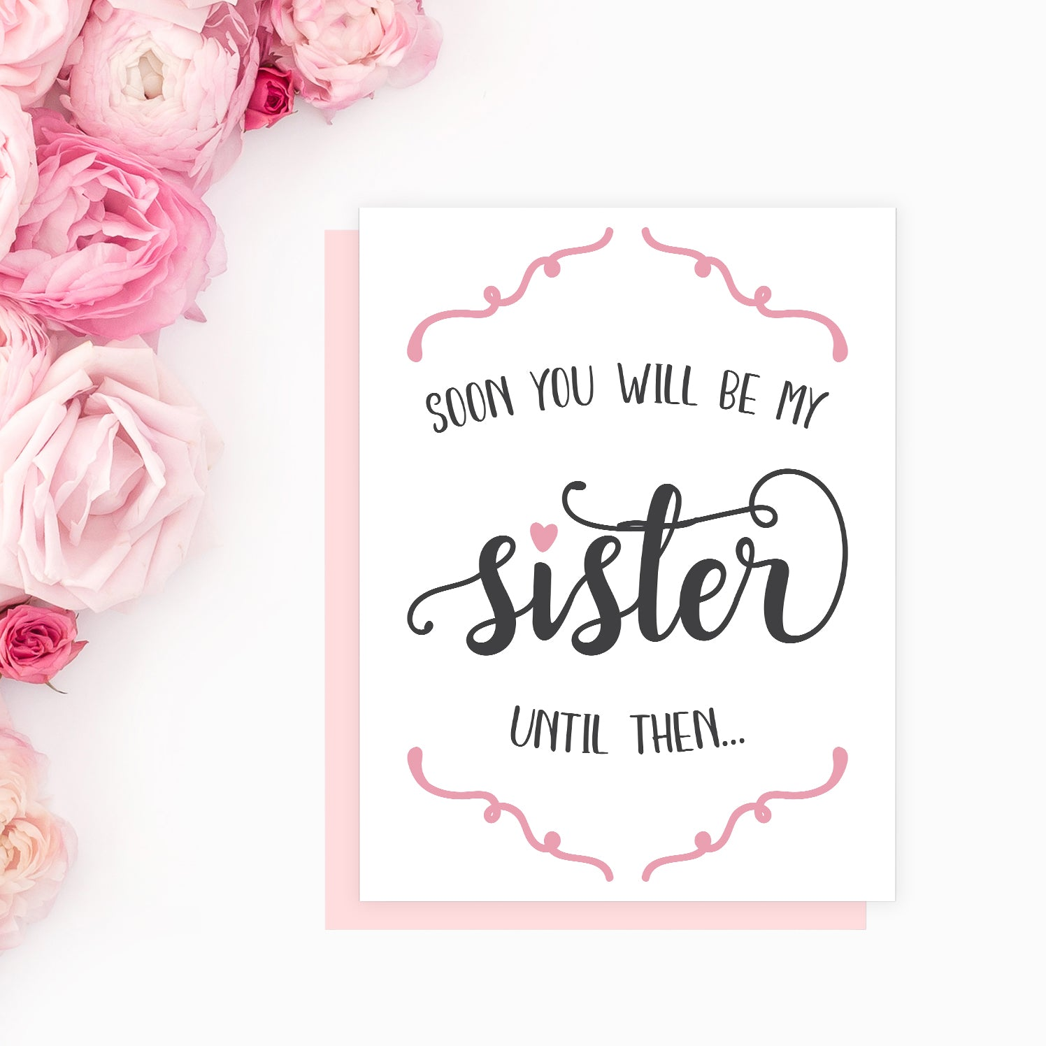 Soon You Will Be My Sister Card