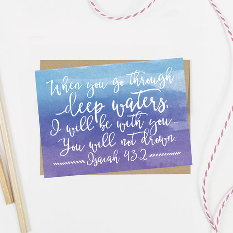 When You Go Through Deep Waters Encouragement Card - AlluringPrints