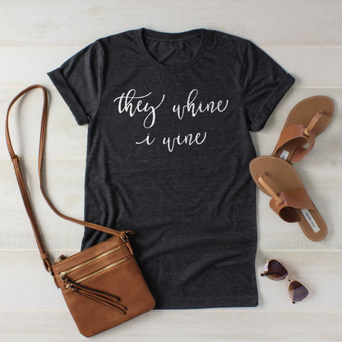 They Whine I Wine Shirt Funny Mom Shirt Funny Wine Shirt Wine Lover Shirt Wine Lover Gift