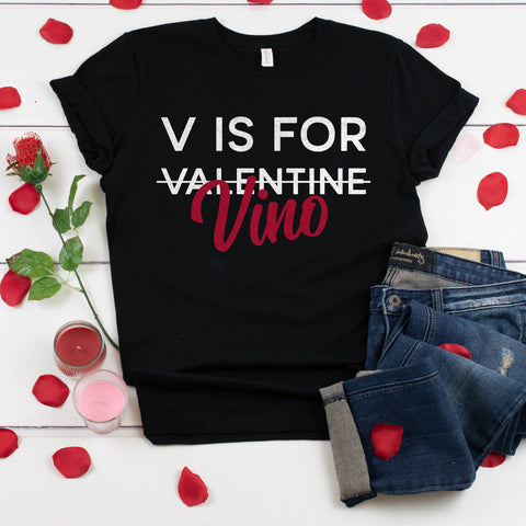 V is for Vino Valentine Shirt Valentine's Day Shirt Wine Lover Shirt Cute Funny Valentine's Day Wine Shirt Anti Valentines Day Shirt