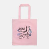 I Have an Oil for That Essential Oils Tote Bag Essential Oil Bag Cute Funny Essential Oils Gift Essential Oils Lover
