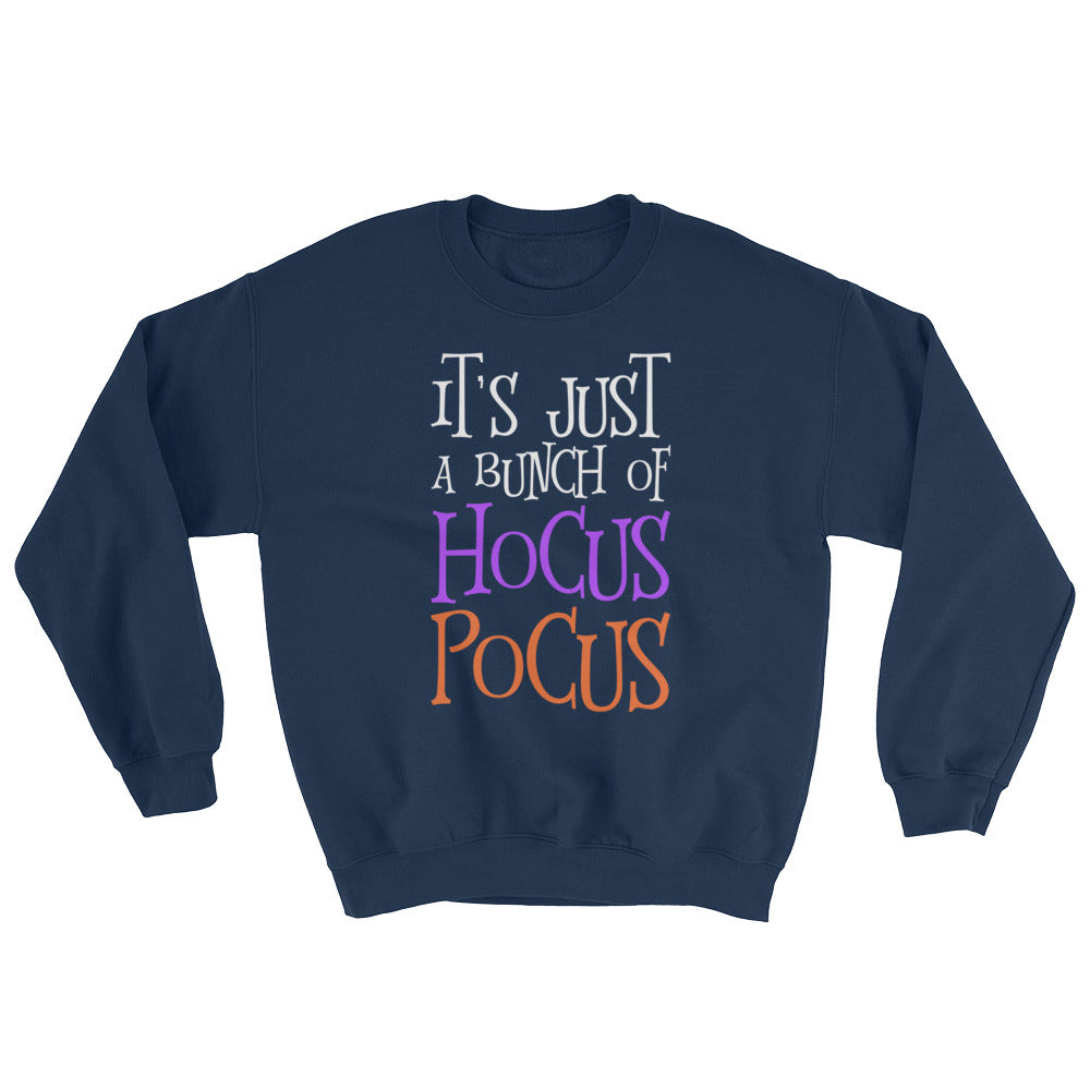 It's Just a Bunch of Hocus Pocus Sweatshirt Halloween Sweatshirt Hocus Pocus Shirt Halloween Shirt