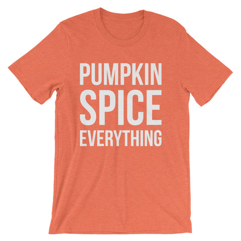 Pumpkin Spice Everything Short-Sleeve Unisex T-Shirt - AlluringPrints