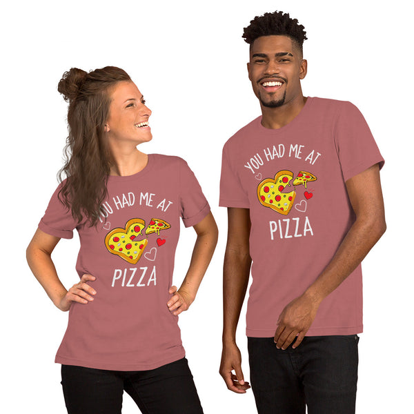 You Had Me at Pizza Shirt