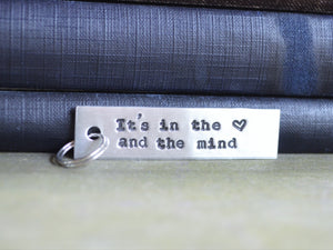 It's in the Heart and the Mind Keychain