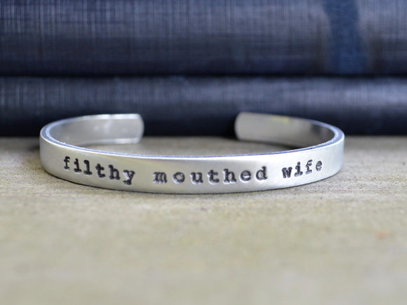 Filthy Mouthed Wife Cuff Bracelet