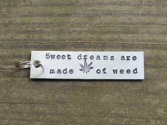 Sweet Dreams Are Made of Weed Keychain