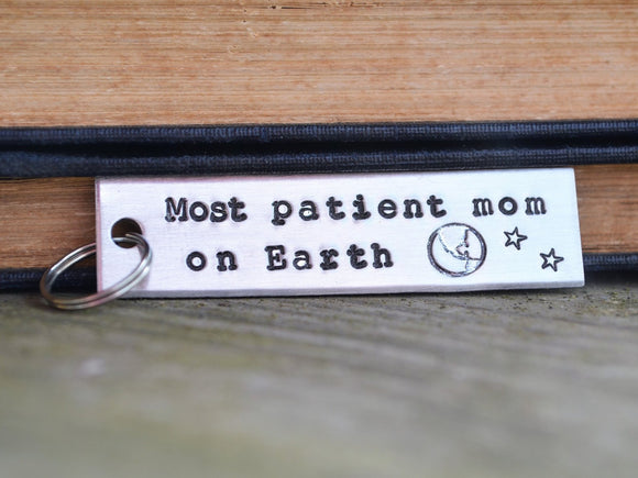 Most Patient Mom on Earth Keychain