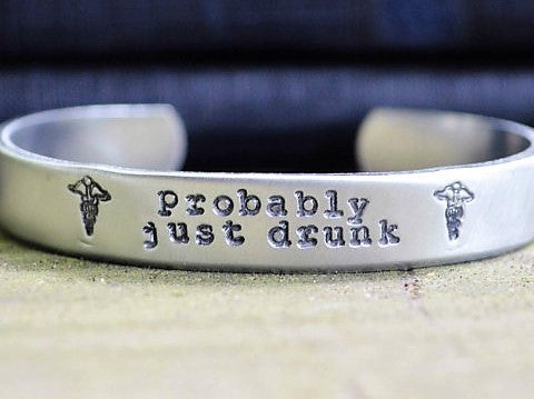 Probably Just Drunk Cuff Bracelet