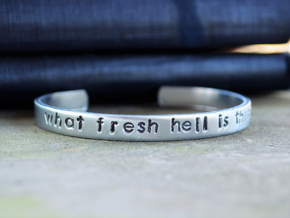 What Fresh Hell Is This Cuff Bracelet